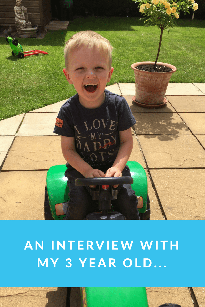 An interview with my 3 year old…