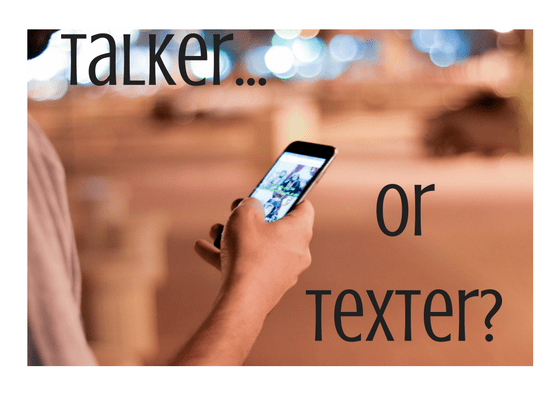 Are you a talker or a texter…?