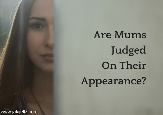 Are Mums Judged On Their Appearance?