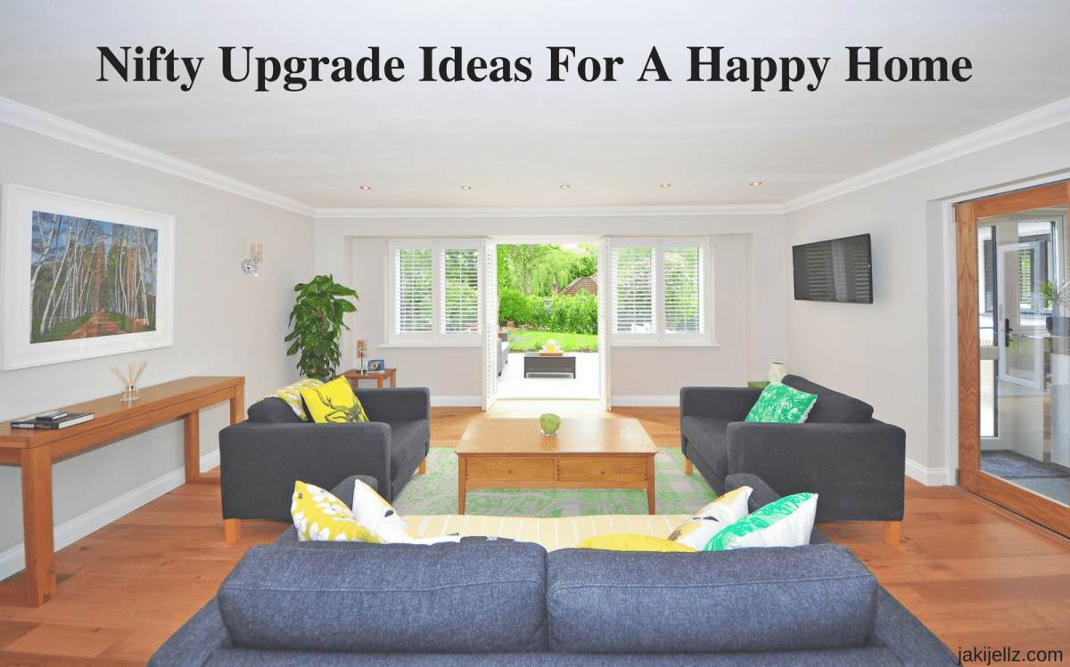 Nifty Upgrade Ideas For A Happy Home - JakiJellz