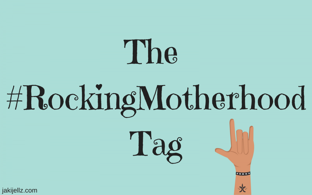 The Rocking Motherhood Tag