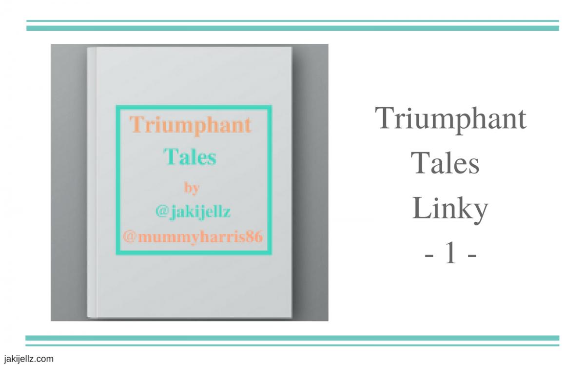 Triumphant Tales Linky #1