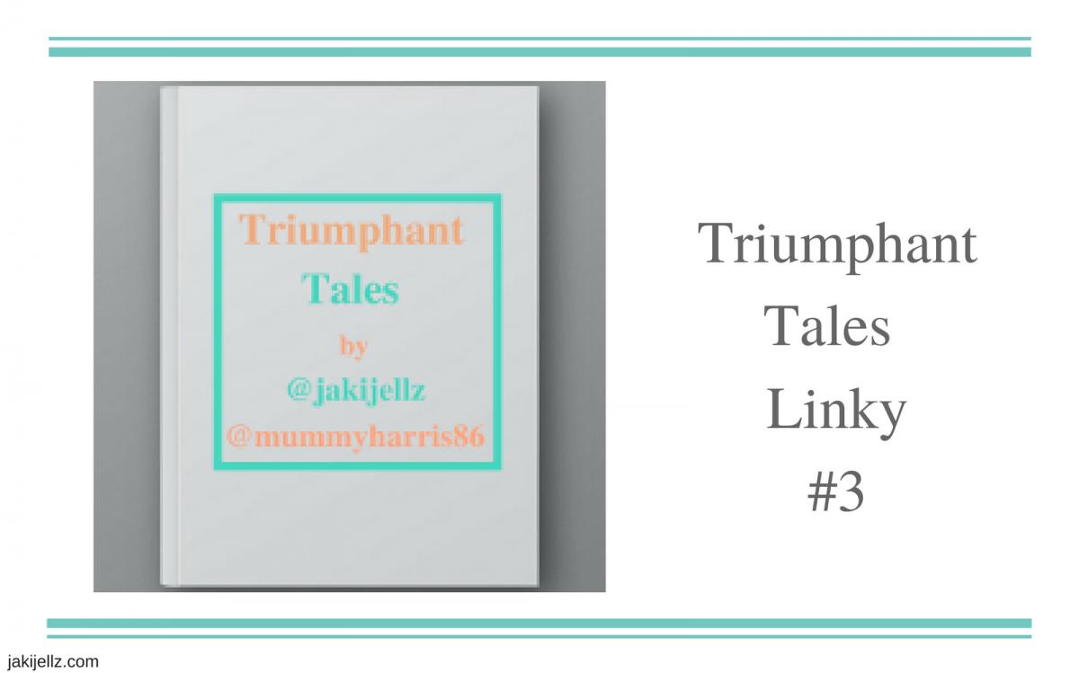 Triumphant Tales Linky #3