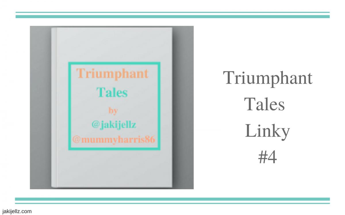 Triumphant Tales Linky #4