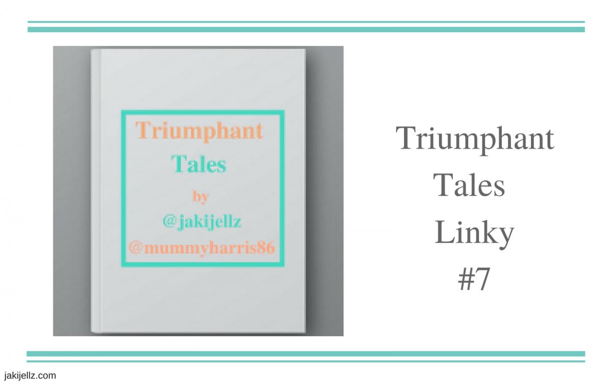 Triumphant Tales Linky #7