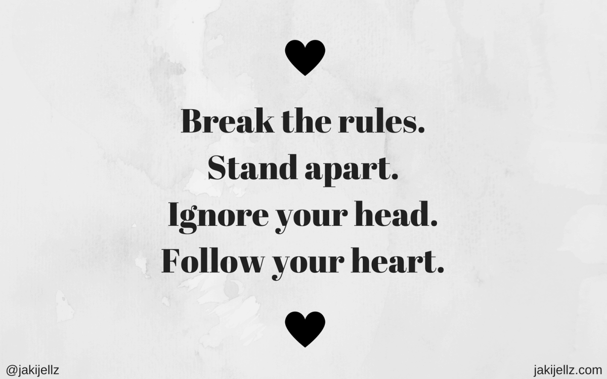 Break The Rules – Wednesday Wisdom 26