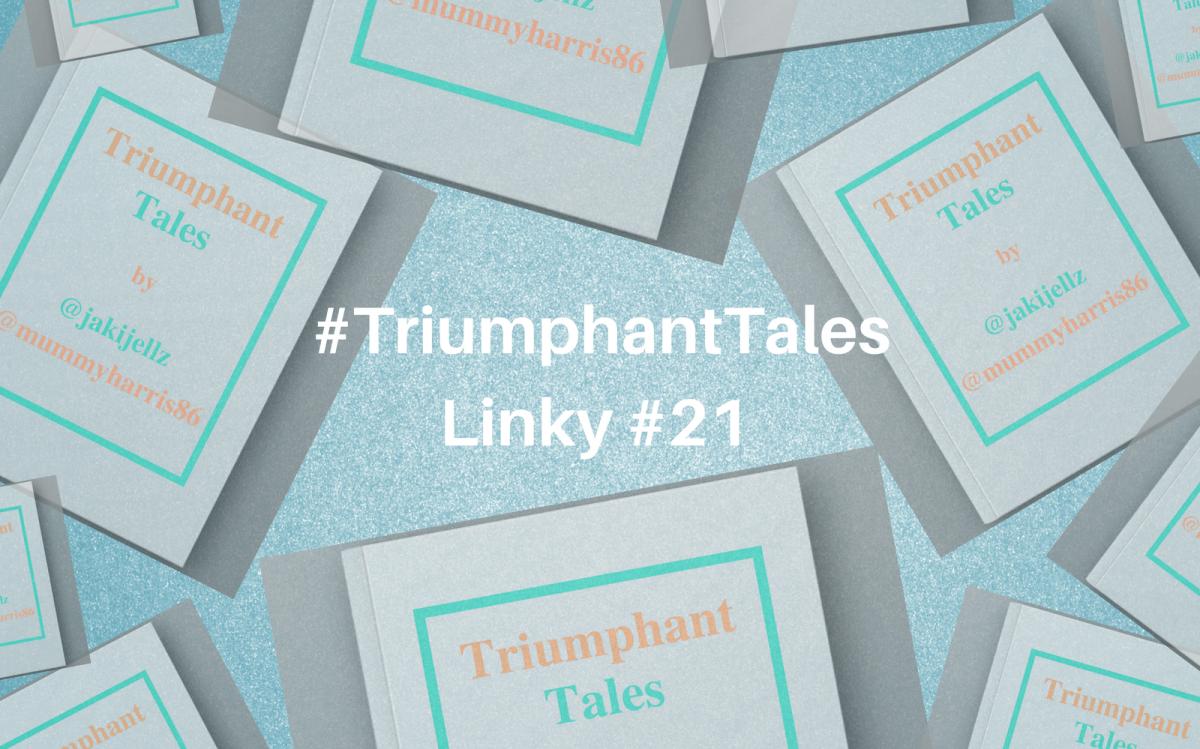 Triumphant Tales Linky #21