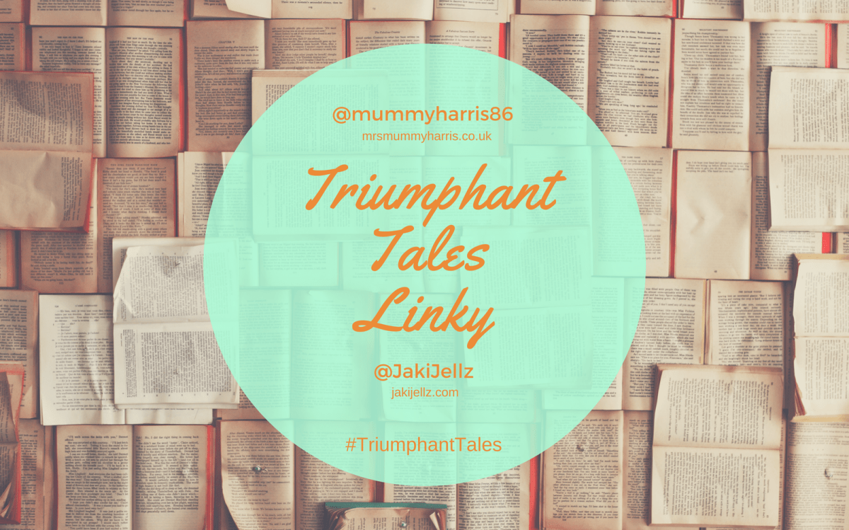 Triumphant Tales Linky #24 – SIX MONTH ANNIVERSARY!